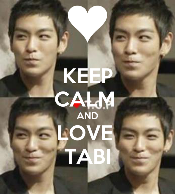 KEEP CALM  AND LOVE  TABI