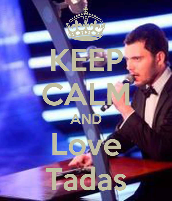 KEEP CALM AND Love Tadas