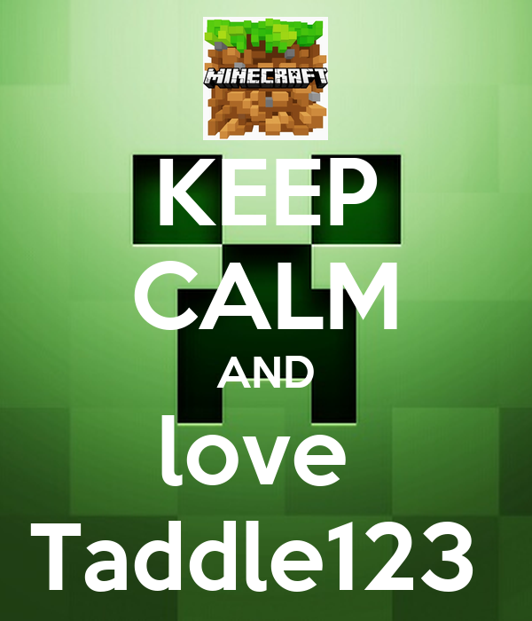 KEEP CALM AND love  Taddle123