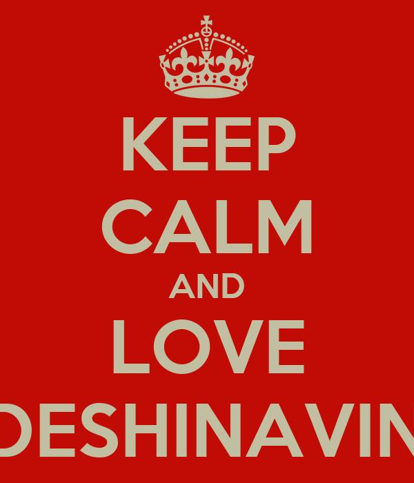 KEEP CALM AND LOVE TADESHINAVINA:*