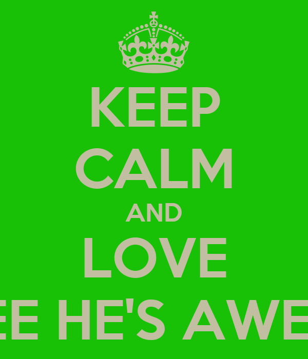 KEEP CALM AND LOVE TAEJEE HE'S AWESOME