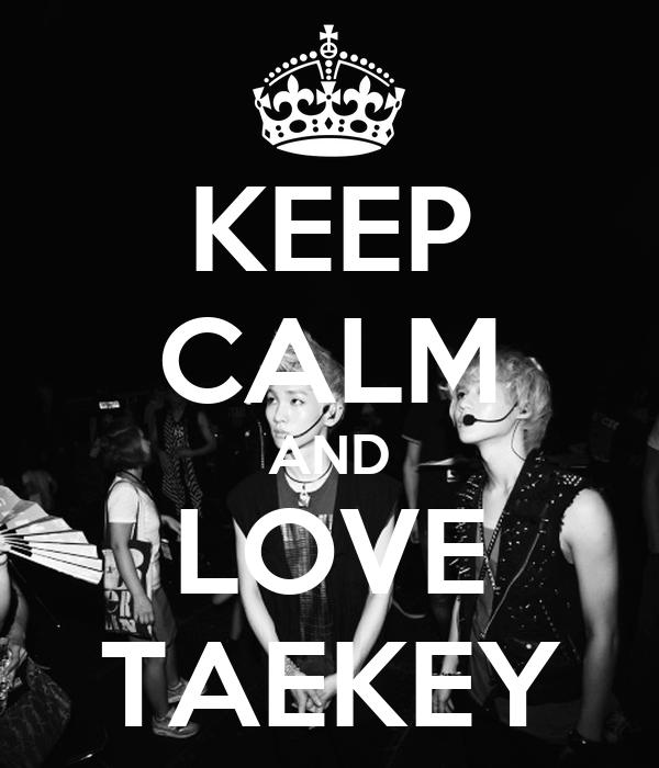 KEEP CALM AND LOVE TAEKEY