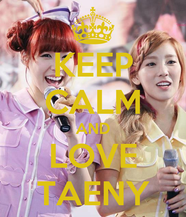 KEEP CALM AND LOVE TAENY