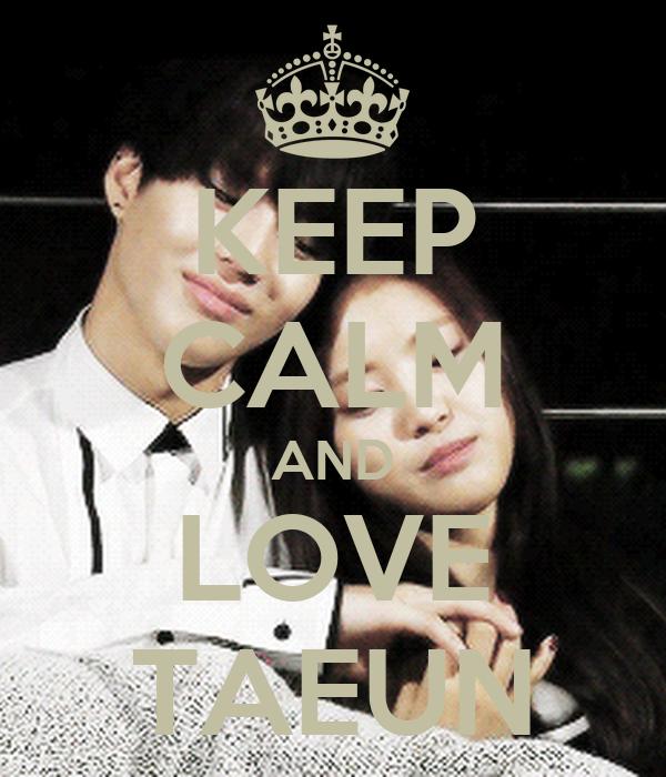 KEEP CALM AND LOVE TAEUN