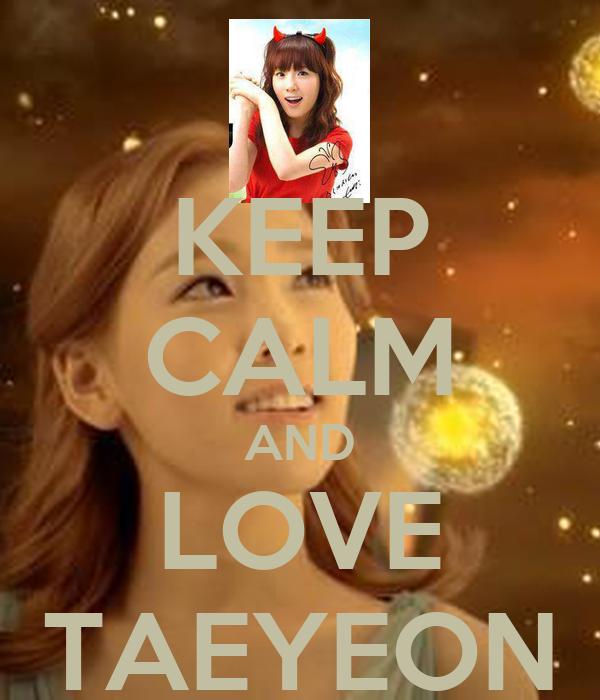 KEEP CALM AND LOVE TAEYEON