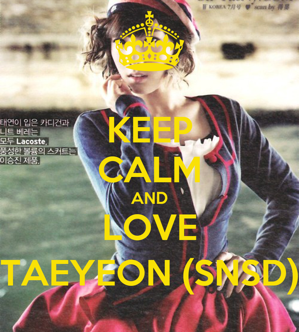 KEEP CALM AND LOVE TAEYEON (SNSD)