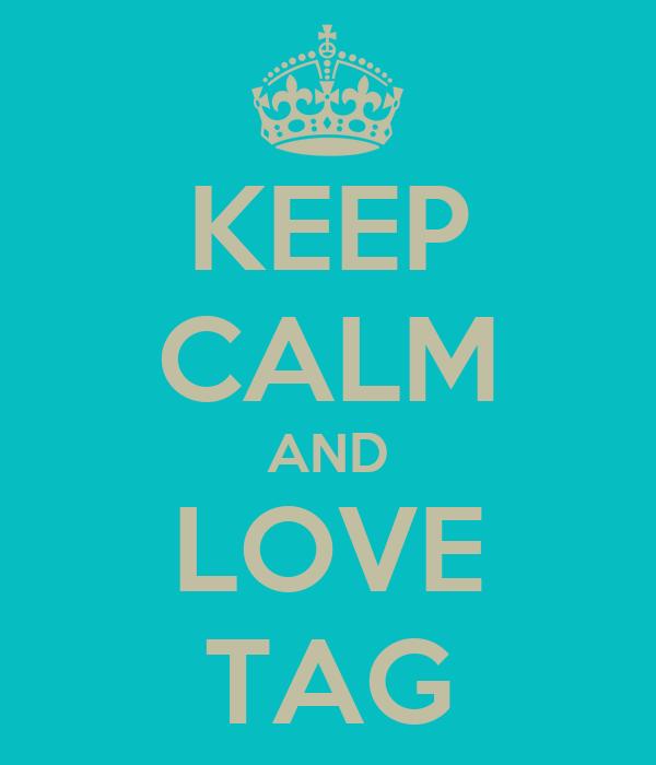 KEEP CALM AND LOVE TAG