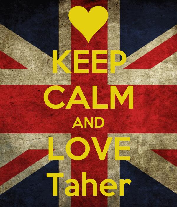 KEEP CALM AND LOVE Taher