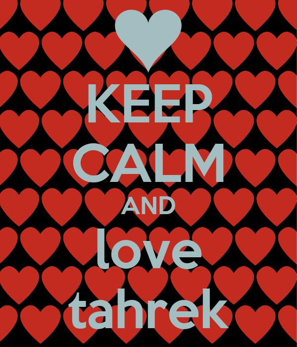 KEEP CALM AND love tahrek