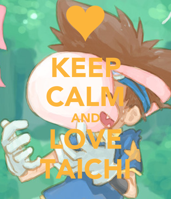 KEEP CALM AND LOVE TAICHI
