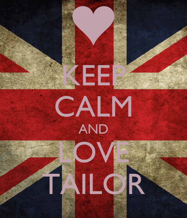 KEEP CALM AND LOVE TAILOR