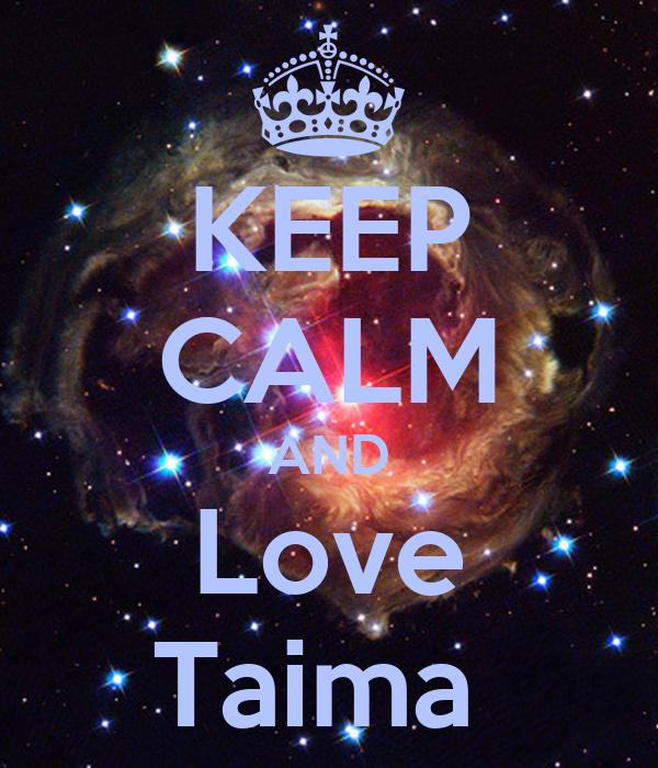 KEEP CALM AND Love Taima