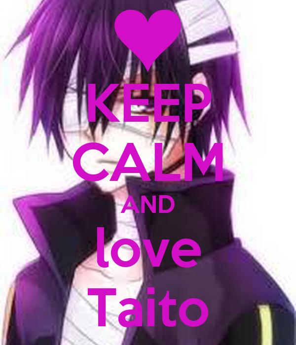 KEEP CALM AND love Taito