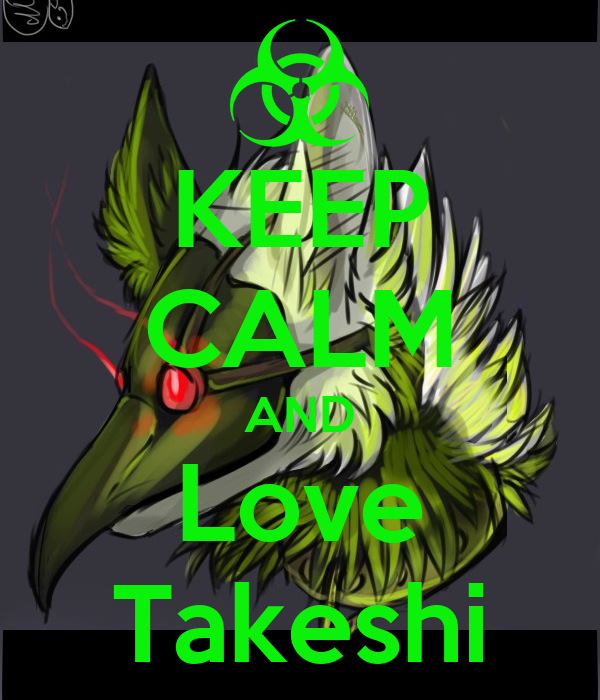 KEEP CALM AND Love Takeshi