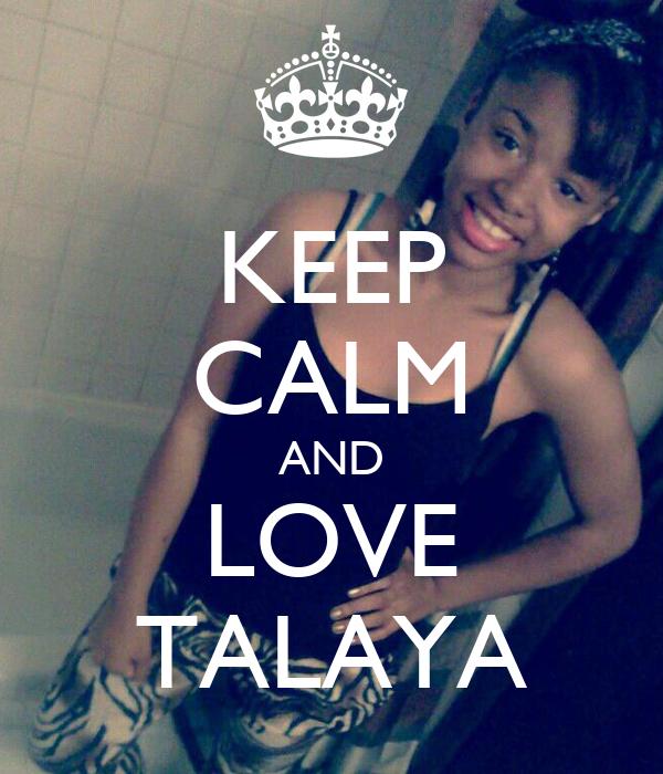 KEEP CALM AND LOVE TALAYA