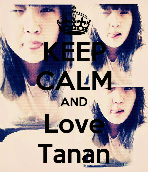 KEEP CALM AND Love Tanan