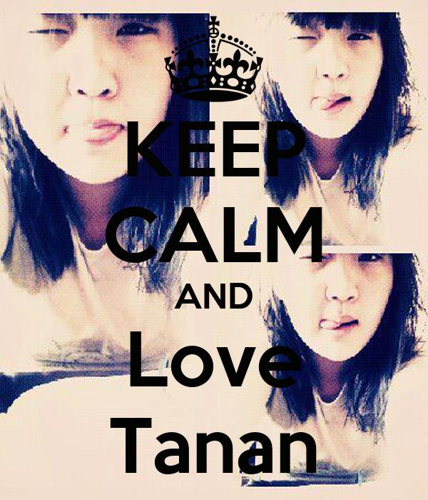 KEEP CALM AND Love Tanan