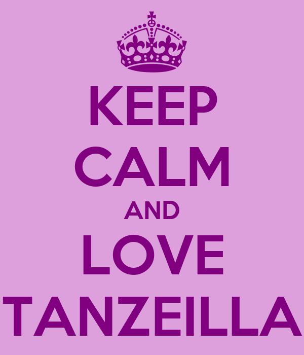 KEEP CALM AND LOVE TANZEILLA