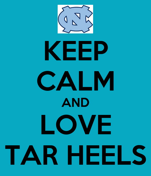 KEEP CALM AND LOVE TAR HEELS