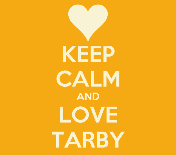 KEEP CALM AND LOVE TARBY