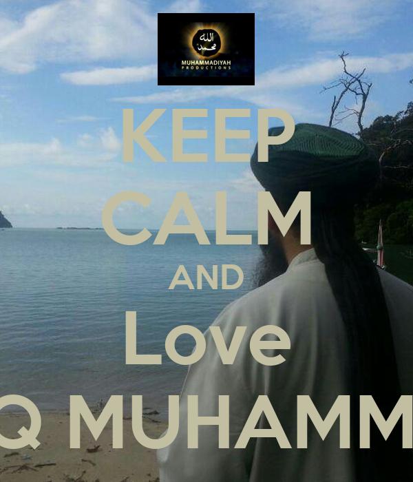 KEEP CALM AND Love TAREEQ MUHAMMADIYA