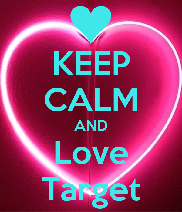 KEEP CALM AND Love Target