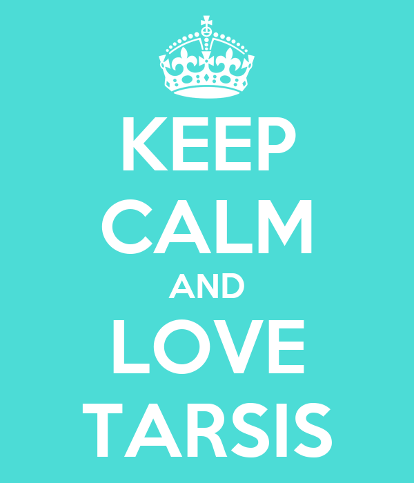 KEEP CALM AND LOVE TARSIS