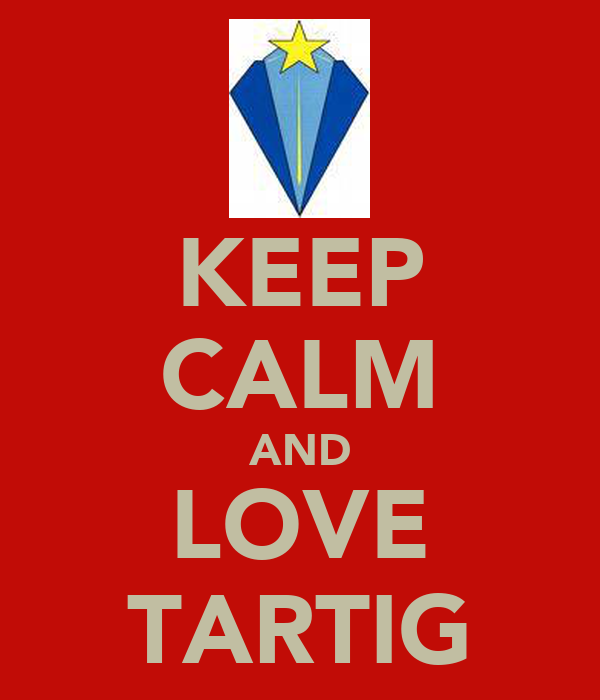 KEEP CALM AND LOVE TARTIG