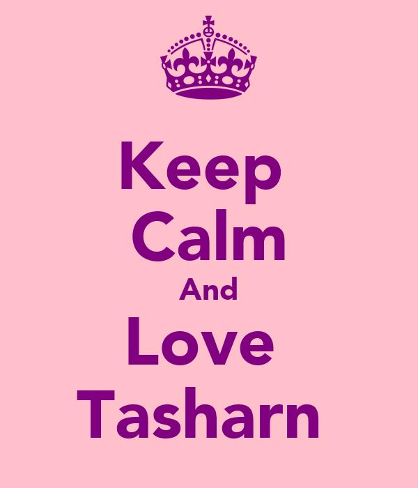Keep  Calm And Love  Tasharn