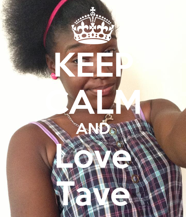 KEEP CALM AND Love Tave