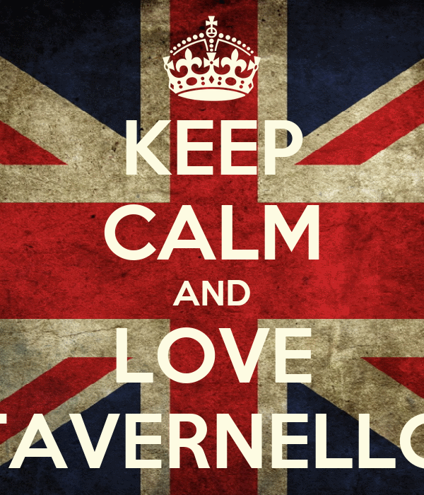 KEEP CALM AND LOVE TAVERNELLO