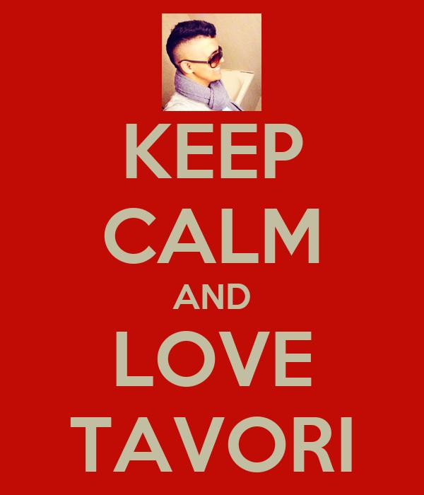 KEEP CALM AND LOVE TAVORI