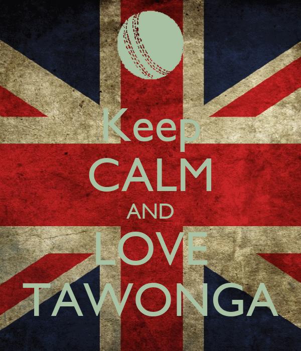 Keep CALM AND LOVE TAWONGA