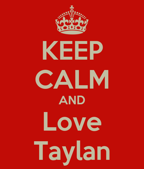 KEEP CALM AND Love Taylan
