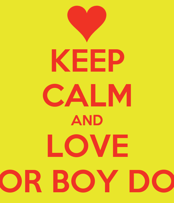 KEEP CALM AND LOVE TAYLOR BOY DOOKII3