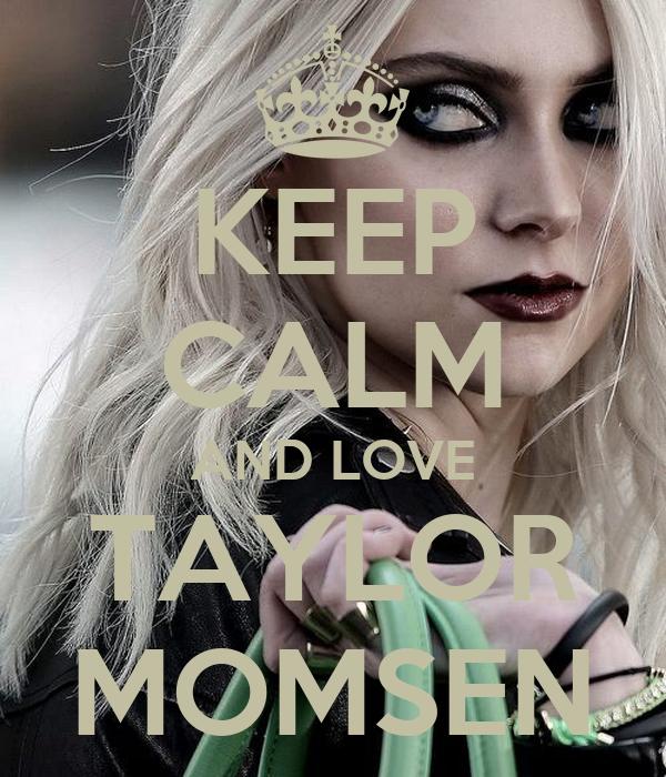 KEEP CALM AND LOVE TAYLOR MOMSEN Poster | DudaFernandes ... Taylor Momsen Posters
