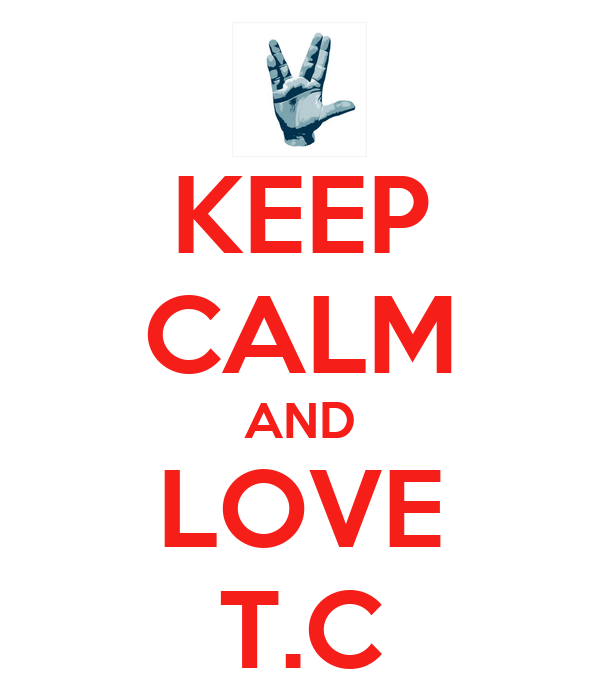 KEEP CALM AND LOVE T.C