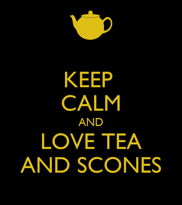 KEEP  CALM AND LOVE TEA AND SCONES