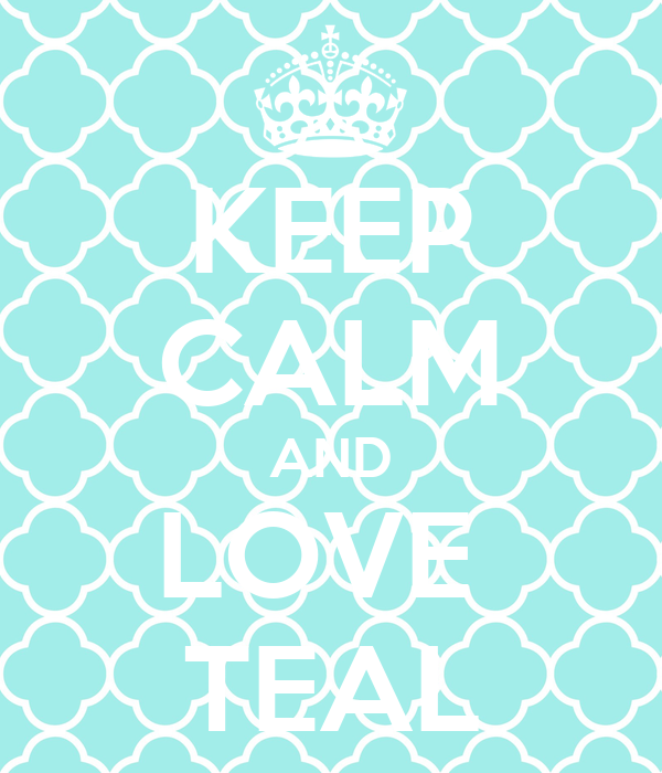 KEEP CALM AND LOVE  TEAL