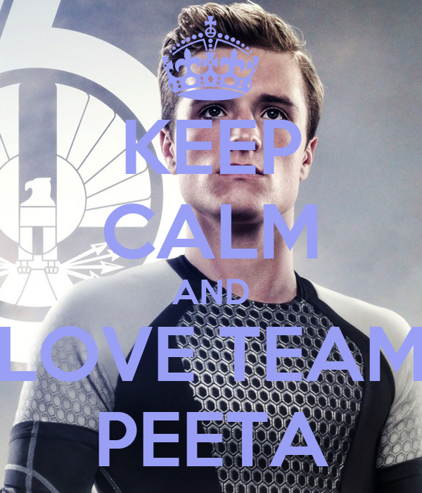 KEEP CALM AND LOVE TEAM PEETA