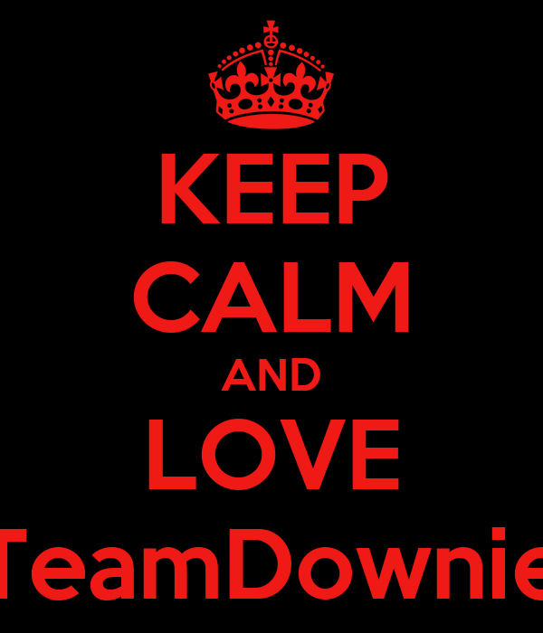 KEEP CALM AND LOVE TeamDownie