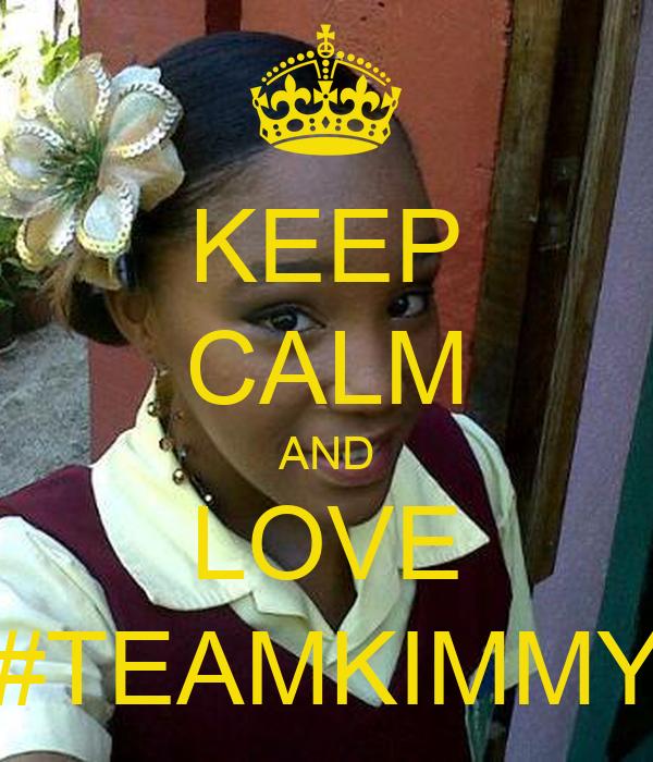 KEEP CALM AND LOVE #TEAMKIMMY