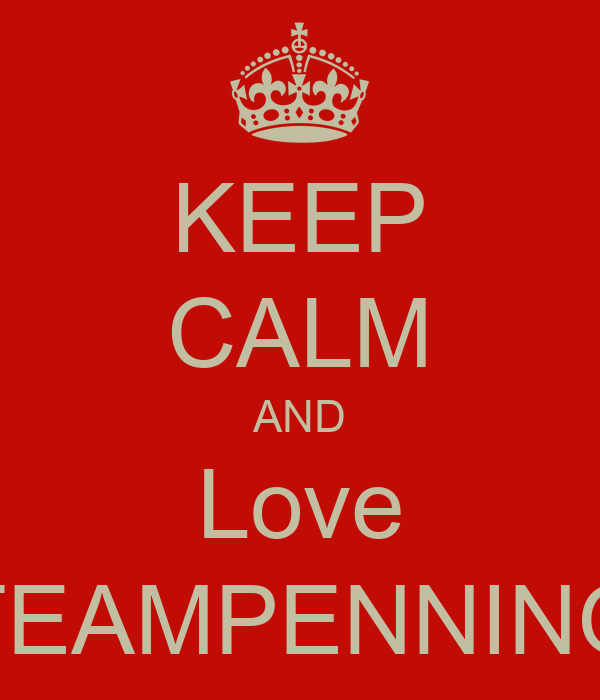 KEEP CALM AND Love TEAMPENNING