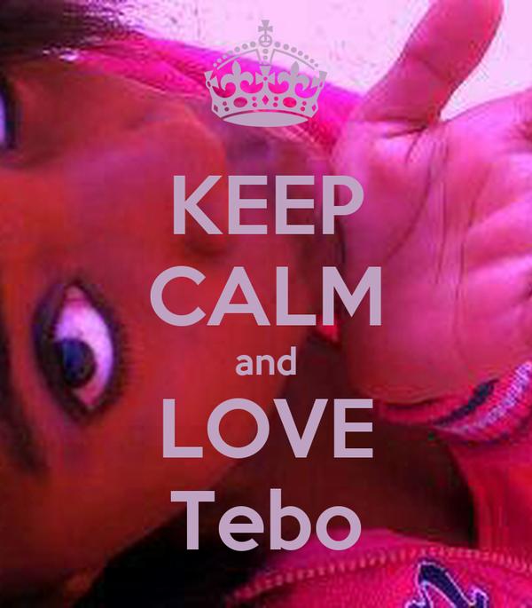 KEEP CALM and LOVE Tebo