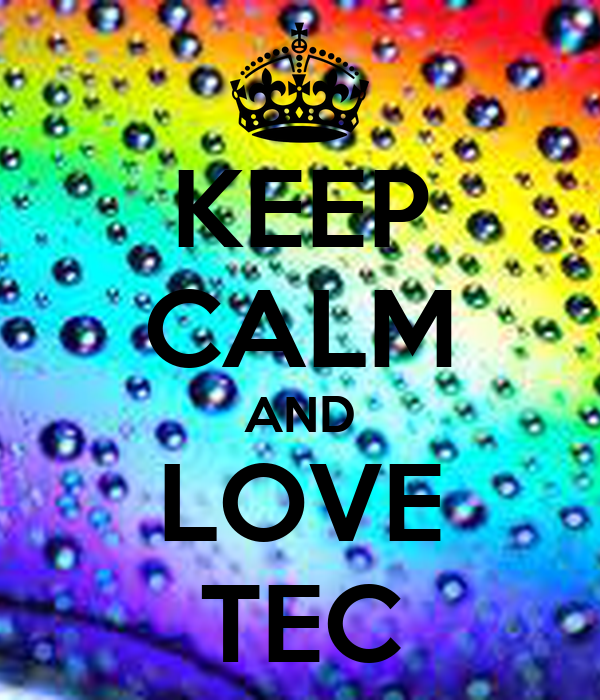 KEEP CALM AND LOVE TEC