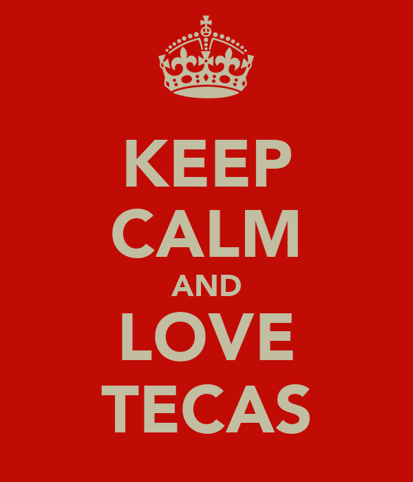 KEEP CALM AND LOVE TECAS