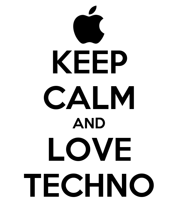 KEEP CALM AND LOVE TECHNO