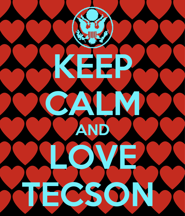 KEEP CALM AND LOVE TECSON