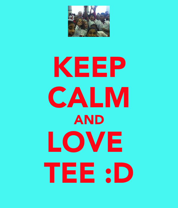 KEEP CALM AND LOVE  TEE :D