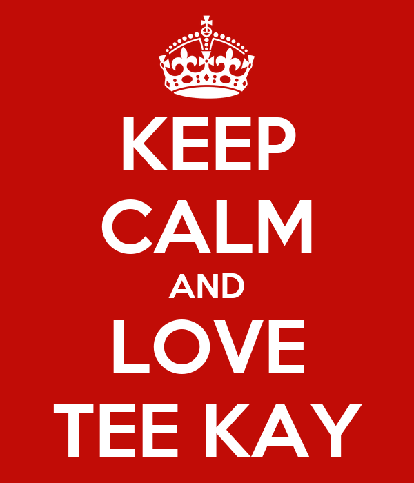 KEEP CALM AND LOVE TEE KAY